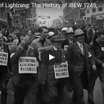 VIDEO: Fist Full of Lightning- The History of IBEW 1245, Part 6